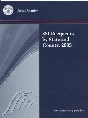 Ssi Recipients by State and County, 2005