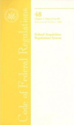 Code of Federal Regulations, Title 48, Federal Acquisition Regulations System, Chapter 1 (PT. 52-99), Revised as of October 1, 2006