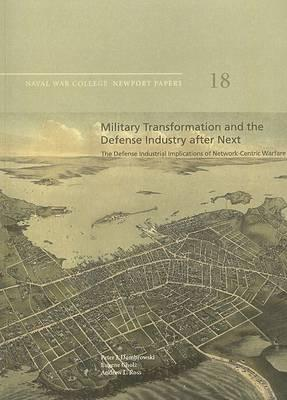 Military Transformation and the Defense Industry After Next