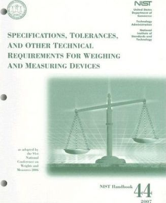 Specifications, Tolerances, and Other Technical Requirements for Weighing and Measuring Devices