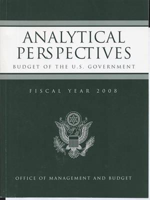 Analytical Perspectives: Budget of the United States Government, Fiscal Year 2008