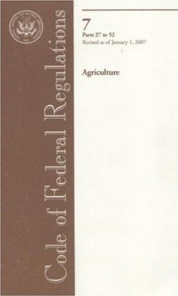Code of Federal Regulations, Title 7, Agriculture, PT. 27-52, Revised as of January 1, 2007