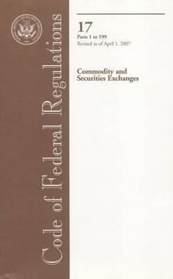 Code of Federal Regulations, Title 17, Commodity and Securities Exchanges, PT. 1-199, Revised as of April 1, 2007