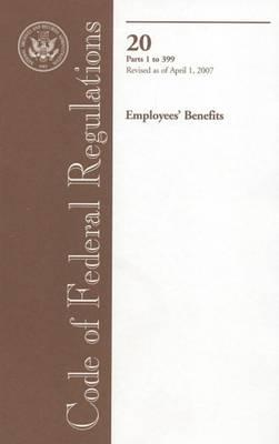 Code of Federal Regulations, Title 20, Employees' Benefits, PT. 1-399, Revised as of April 1, 2007