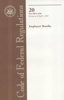 Code of Federal Regulations, Title 20, Employees' Benefits, PT. 500-End, Revised as of April 1, 2007