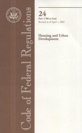 Code of Federal Regulations, Title 24, Housing and Urban Development, PT. 1700-End, Revised as of April 1, 2007