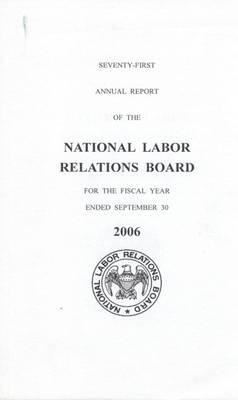 National Labor Relations Board Annual Report, 2006