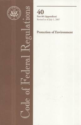 Code of Federal Regulations, Title 40, Protection of Environment, PT. 60 (Appendices), Revised as of July 1, 2007