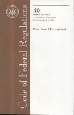 Code of Federal Regulations, Title 40, Protection of Environment, PT. 63 (SEC. 63.1200-63.1439), Revised as of July 1, 2007