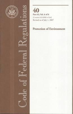 Code of Federal Regulations, Title 40, Protection of Environment, PT. 63 (SEC. 63.8980-End), Revised as of July 1, 2007