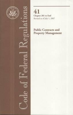 Code of Federal Regulations, Title 41, Public Contracts and Property Management, Chapter 201-End, Revised as of July 1, 2007