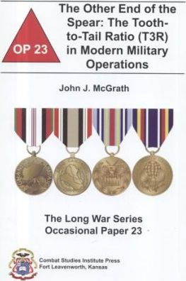 The Other End of the Spear: The Tooth-To-Tail Ratio (T3r) in Modern Military Operations
