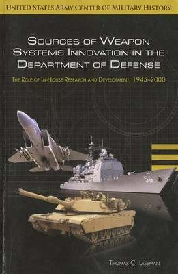 Sources of Weapon Systems Innovation in the Department of Defense: Role of Research and Development 1945-2000