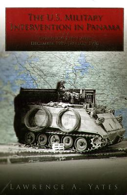 The U.S. Military Intervention in Panama: Origins, Planning and Crisis Management, June 1987-December 1989 (Paperback)