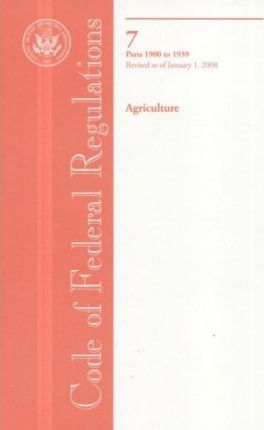 Code of Federal Regulations, Title 7, Agriculture, PT. 1900-1939, Revised as of January 1, 2008