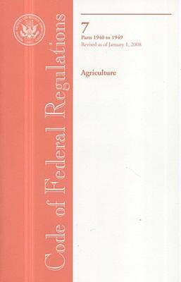 Code of Federal Regulations, Title 7, Agriculture, PT. 1940-1949, Revised as of January 1, 2008