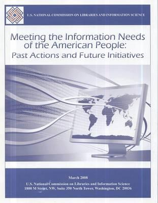 Meeting the Information Needs of the American People: Past Actions and Future Initiatives