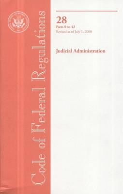 Code of Federal Regulations, Title 28, Judicial Administration, PT. 0-42, Revised as of July 1, 2008