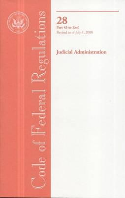 Code of Federal Regulations, Title 28, Judicial Administration, PT. 43-End, Revised as of July 1, 2008
