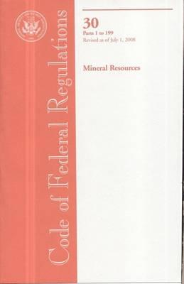 Code of Federal Regulations, Title 30, Mineral Resources, PT. 1-199, Revised as of July 1, 2008