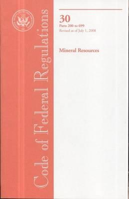 Code of Federal Regulations, Title 30, Mineral Resources, PT. 200-699, Revised as of July 1, 2008