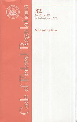 Code of Federal Regulations, Title 32, National Defense, PT. 191-399, Revised as of July 1, 2008