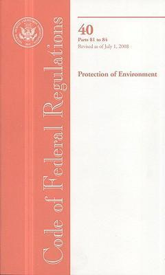 Code of Federal Regulations, Title 40, Protection of Environment, PT. 81-84, Revised as of July 1, 2008