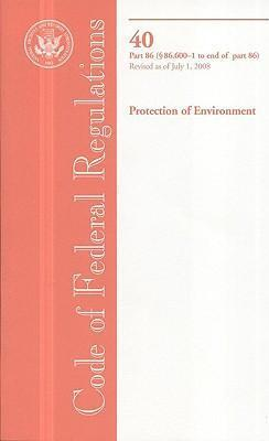 Code of Federal Regulations, Title 40, Protection of Environment, PT. 86 (SEC. 86.600.01-End), Revised as of July 1, 2008