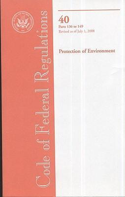 Code of Federal Regulations, Title 40, Protection of Environment, PT. 136-149, Revised as of July 1, 2008