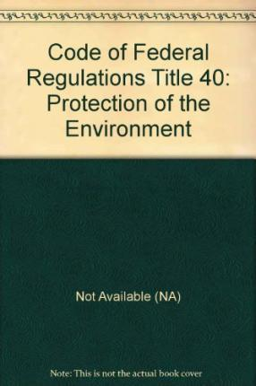 Code of Federal Regulations Title 40