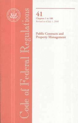 Code of Federal Regulations, Title 41, Public Contracts and Property Management, Chapter 1-100, Revised as of July 1, 2008