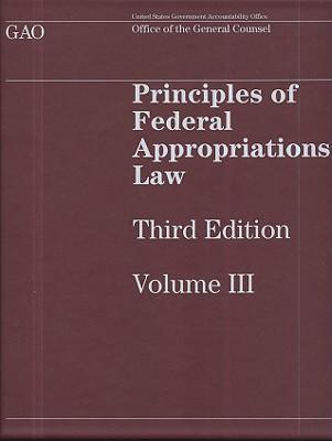Principles of Federal Appropriations Law, Volume III