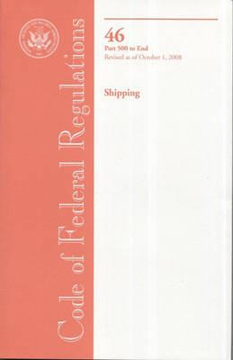 Code of Federal Regulations, Title 46, Shipping, PT. 500-End, Revised as of October 1, 2008
