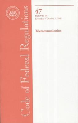 Code of Federal Regulations, Title 47, Telecommunication, PT. 0-19, Revised as of October 1, 2008