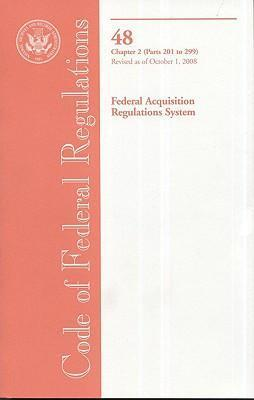 Code of Federal Regulations, Title 48, Federal Acquisition Regulations System, Chapter 2 (PT. 201-299), Revised as of October 1, 2008
