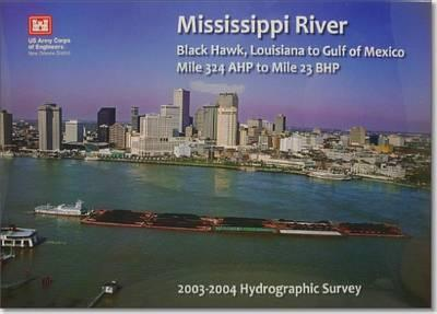 2013 Hydrographic Survey Maps-Mississippi River Black Hawk, Louisiana to Gulf of Mexico Mile 324 Ahp to Mile 23 Bhp 2003-2004 Hydrographic Survey
