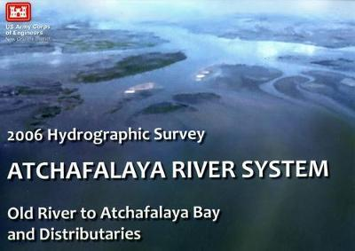 2006 Hydrographic Survey: Atchafalaya River System: Old River to Atafalacha Bay and Distributaries