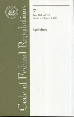 Code of Federal Regulations, Title 7, Agriculture, PT. 1940-1949, Revised as of January 1, 2009