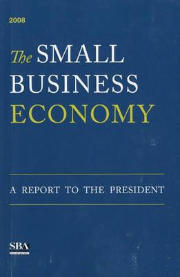 The Small Business Economy December 2008, a Report to the President