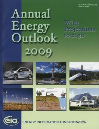 Annual Energy Outlook 2009, with Projections to 2030