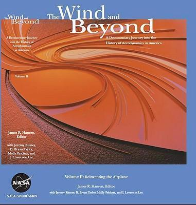 The Wind and Beyond: A Documentary Journey Into the History of Aerodynamics in America, V. 2: Reinventing the Airplane