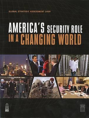 Global Strategic Assessment 2009: America's Security Role in a Changing World