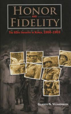 Honor and Fidelity: The 65th Infantry in Korea, 1950-1953