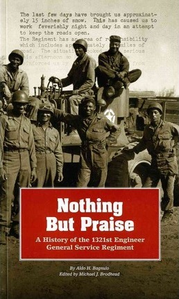 Nothing But Praise: A History of the 1321st Engineer General Service Regiment