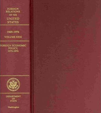 Foreign Relations of the United States, 1969-1976, Volume XXXI, Foreign Economic Policy, 1973-1976