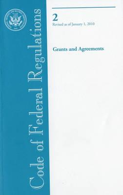 Code of Federal Regulations, Title 2, Grants and Agreements, Revised as of January 1, 2010
