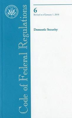 Code of Federal Regulations, Title 6, Domestic Security, Revised as of January 1, 2010