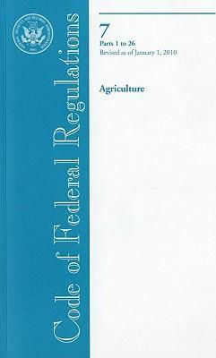 Code of Federal Regulations, Title 7, Agriculture, PT. 1-26, Revised as of January 1, 2010