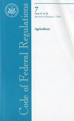 Code of Federal Regulations, Title 7, Agriculture, PT. 27-52, Revised as of January 1, 2010