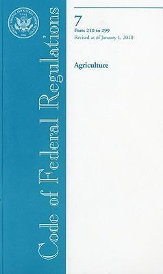 Code of Federal Regulations, Title 7, Agriculture, PT. 210-299, Revised as of January 1, 2010
